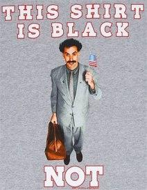 Borat shirt is black not